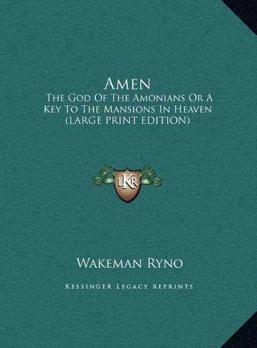 9781169906488: Amen: The God of the Amonians or a Key to the Mansions in Heaven (Large Print Edition)