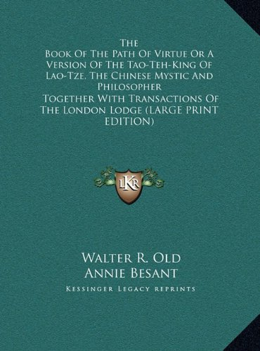 9781169906846: The Book of the Path of Virtue or a Version of the Tao-Teh-King of Lao-Tze, the Chinese Mystic and Philosopher: Together with Transactions of the London Lodge (Large Print Edition)