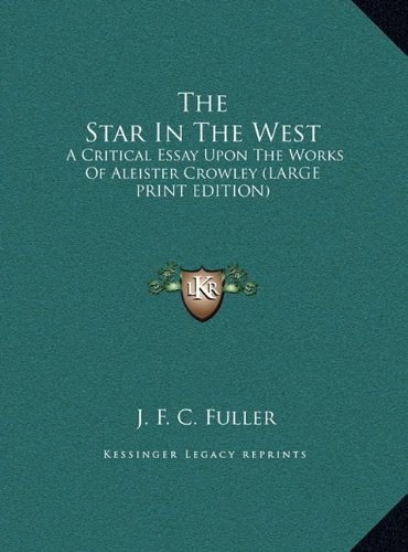 9781169907331: The Star In The West: A Critical Essay Upon The Works Of Aleister Crowley (LARGE PRINT EDITION)