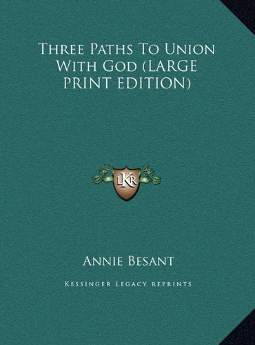 9781169907614: Three Paths To Union With God (LARGE PRINT EDITION)