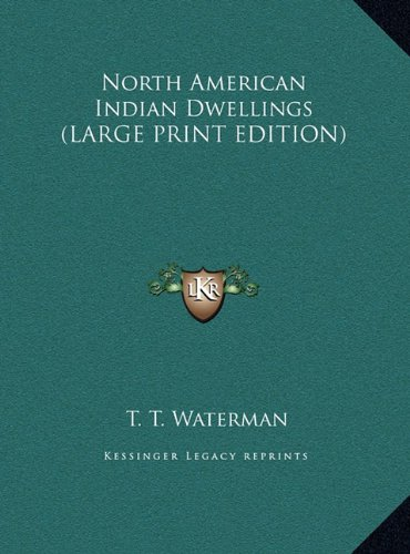 9781169907690: North American Indian Dwellings (LARGE PRINT EDITION)