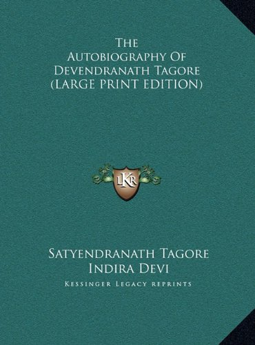 The Autobiography Of Devendranath Tagore (LARGE PRINT