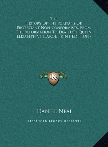 9781169908109: The History of the Puritans or Protestant Non-Conformists, from the Reformation to Death of Queen Elizabeth V1
