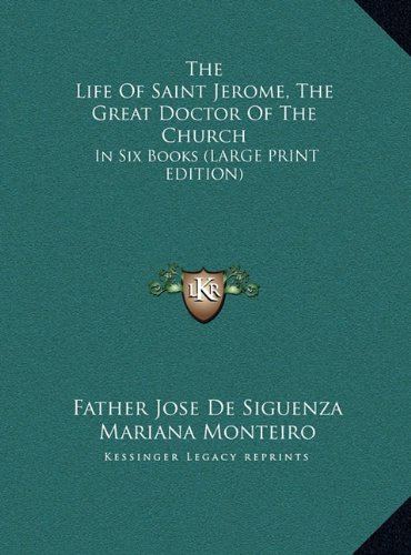9781169908185: The Life Of Saint Jerome, The Great Doctor Of The Church: In Six Books (LARGE PRINT EDITION)