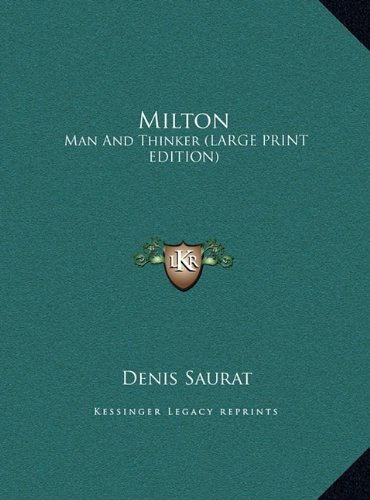 9781169908567: Milton: Man And Thinker (LARGE PRINT EDITION)