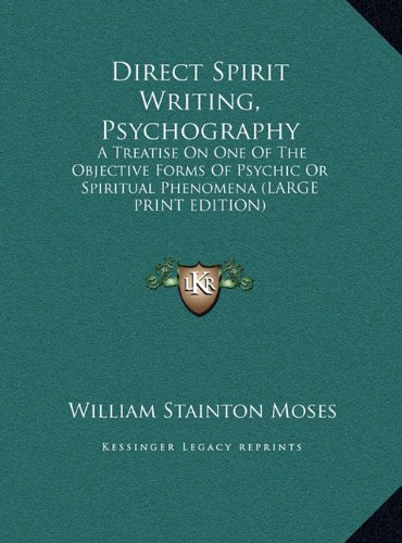 9781169908581: Direct Spirit Writing, Psychography: A Treatise on One of the Objective Forms of Psychic or Spiritual Phenomena
