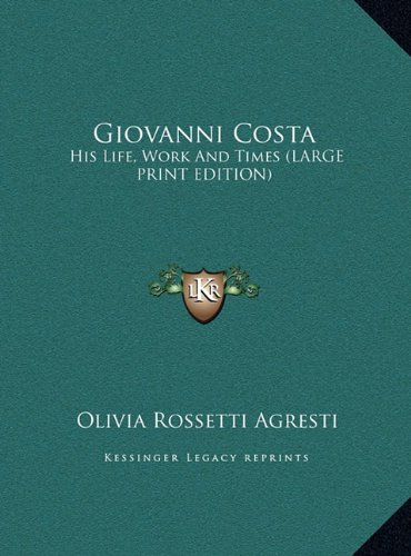 9781169909106: Giovanni Costa: His Life, Work And Times (LARGE PRINT EDITION)