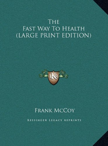 9781169909489: The Fast Way To Health (LARGE PRINT EDITION)