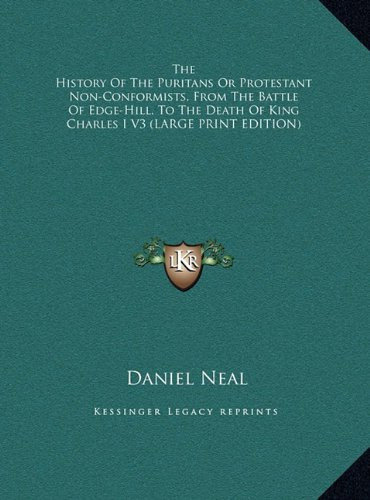 9781169909571: The History of the Puritans or Protestant Non-Conformists, from the Battle of Edge-Hill, to the Death of King Charles I V3