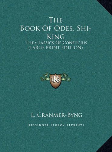 9781169910096: The Book Of Odes, Shi-King: The Classics Of Confucius (LARGE PRINT EDITION)