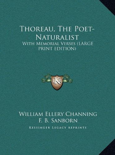 9781169910768: Thoreau, The Poet-Naturalist: With Memorial Verses (LARGE PRINT EDITION)