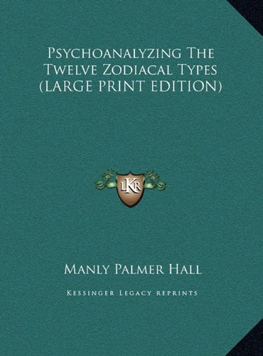 9781169911970: Psychoanalyzing The Twelve Zodiacal Types (LARGE PRINT EDITION)