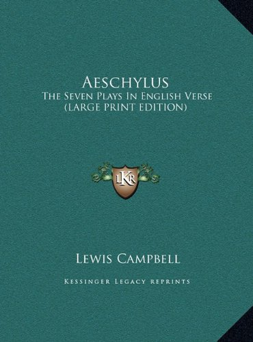 9781169912632: Aeschylus: The Seven Plays In English Verse (LARGE PRINT EDITION)