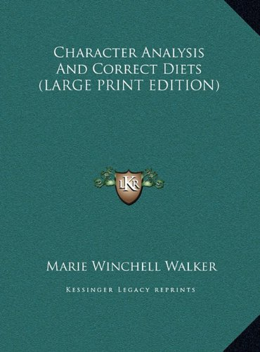 9781169914162: Character Analysis And Correct Diets (LARGE PRINT EDITION)
