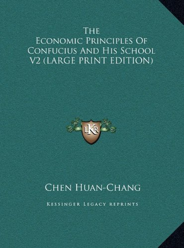 9781169914285: The Economic Principles Of Confucius And His School V2 (LARGE PRINT EDITION)