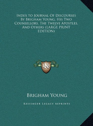 9781169914377: Index to Journal of Discourses by Brigham Young, His Two Counsellors, the Twelve Apostles, and Others