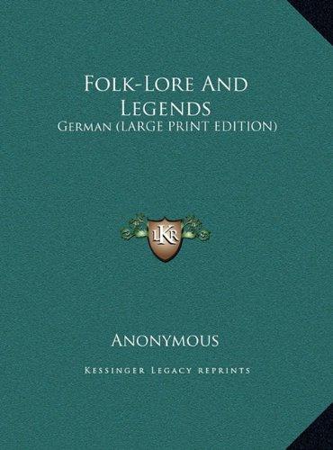 9781169914445: Folk-Lore And Legends: German (LARGE PRINT EDITION)