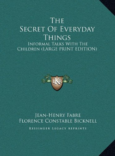 9781169914988: The Secret Of Everyday Things: Informal Talks With The Children (LARGE PRINT EDITION)