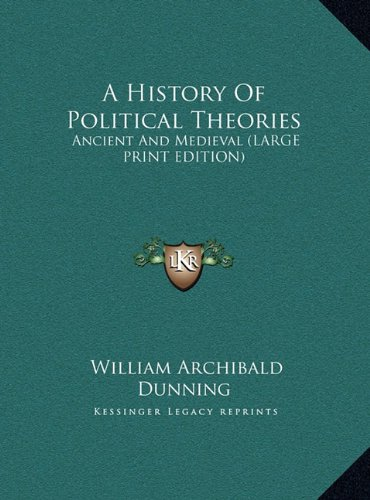 9781169915381: A History Of Political Theories: Ancient And Medieval (LARGE PRINT EDITION)