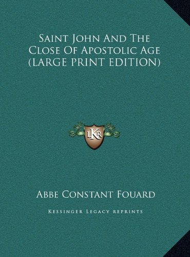 9781169916197: Saint John And The Close Of Apostolic Age (LARGE PRINT EDITION)