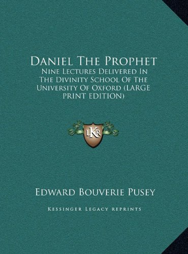 9781169916326: Daniel the Prophet: Nine Lectures Delivered in the Divinity School of the University of Oxford