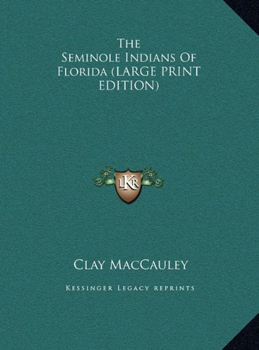 9781169917705: The Seminole Indians Of Florida (LARGE PRINT EDITION)