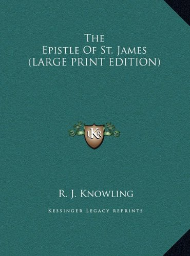 9781169917996: The Epistle Of St. James (LARGE PRINT EDITION)