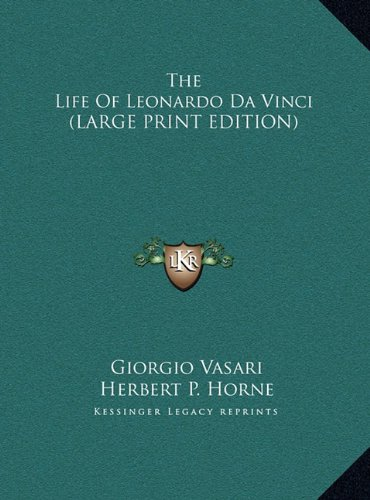 9781169918122: The Life Of Leonardo Da Vinci (LARGE PRINT EDITION)
