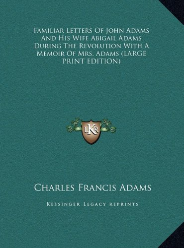 9781169918825: Familiar Letters of John Adams and His Wife Abigail Adams During the Revolution with a Memoir of Mrs. Adams