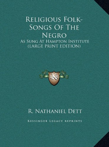 9781169919419: Religious Folk-Songs Of The Negro: As Sung At Hampton Institute (LARGE PRINT EDITION)
