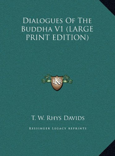 9781169919594: Dialogues Of The Buddha V1 (LARGE PRINT EDITION)