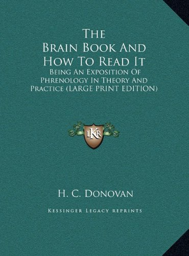 9781169919860: The Brain Book And How To Read It: Being An Exposition Of Phrenology In Theory And Practice (LARGE PRINT EDITION)