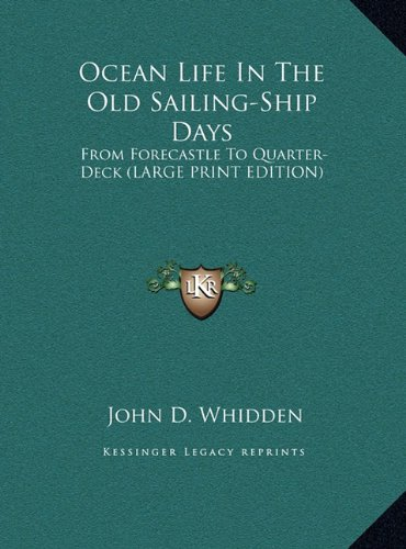 9781169920170: Ocean Life In The Old Sailing-Ship Days: From Forecastle To Quarter-Deck (LARGE PRINT EDITION)