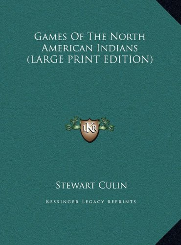 9781169920637: Games Of The North American Indians (LARGE PRINT EDITION)