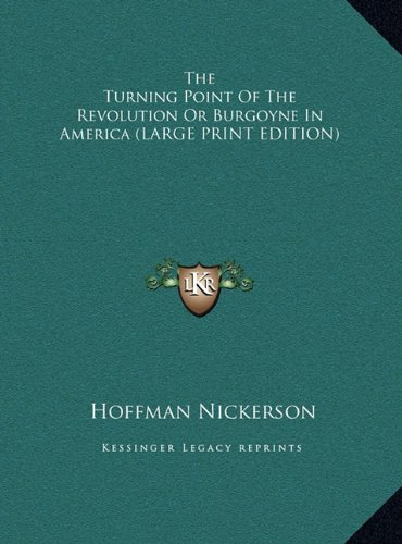 9781169920910: The Turning Point Of The Revolution Or Burgoyne In America (LARGE PRINT EDITION)