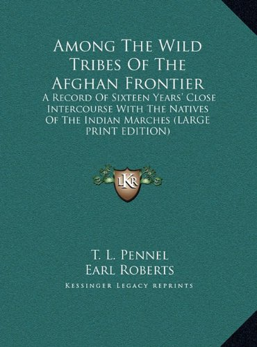 9781169921757: Among the Wild Tribes of the Afghan Frontier: A Record of Sixteen Years' Close Intercourse with the Natives of the Indian Marches (Large Print Edition)