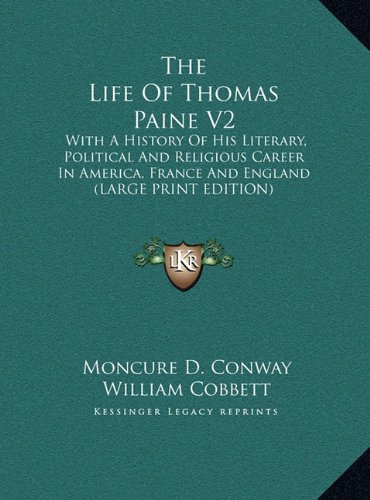 9781169923904: The Life Of Thomas Paine V2: With A History Of His Literary, Political And Religious Career In America, France And England (LARGE PRINT EDITION)