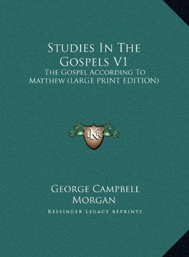 9781169925908: Studies In The Gospels V1: The Gospel According To Matthew (LARGE PRINT EDITION)