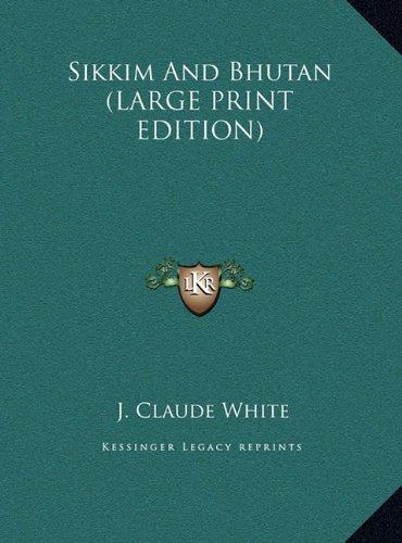 9781169927063: Sikkim And Bhutan (LARGE PRINT EDITION)