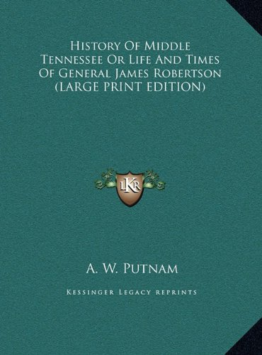 9781169927100: History of Middle Tennessee or Life and Times of General James Robertson