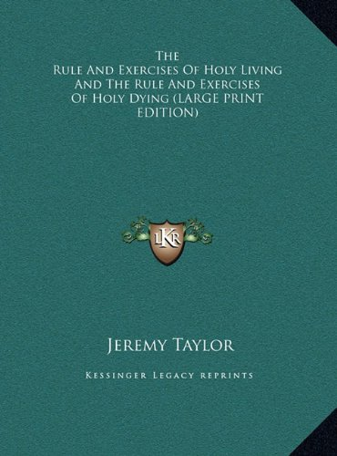 9781169927223: The Rule and Exercises of Holy Living and the Rule and Exercises of Holy Dying
