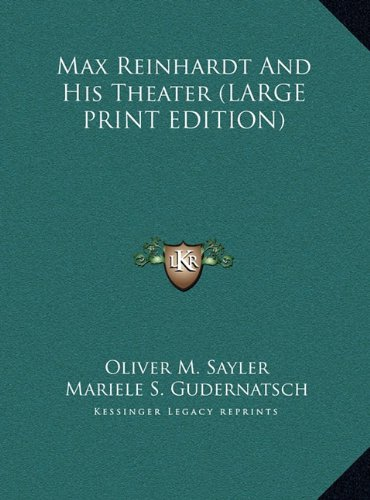 9781169927322: Max Reinhardt And His Theater (LARGE PRINT EDITION)