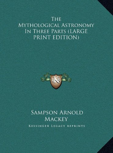 9781169927346: The Mythological Astronomy in Three Parts