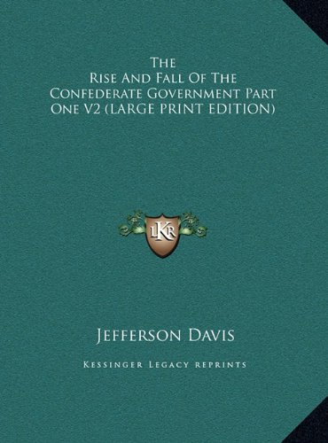 9781169928442: The Rise and Fall of the Confederate Government Part One V2