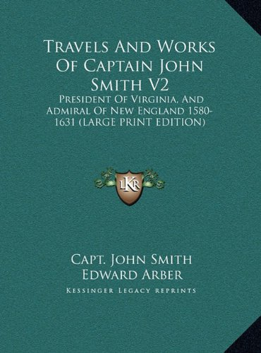 9781169928886: Travels and Works of Captain John Smith V2: President of Virginia, and Admiral of New England 1580-1631