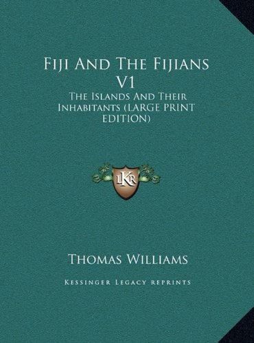 9781169929425: Fiji and the Fijians V1: The Islands and Their Inhabitants