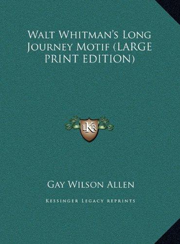 Walt Whitman's Long Journey Motif (LARGE PRINT EDITION) (1169930328) by Gay Wilson Allen