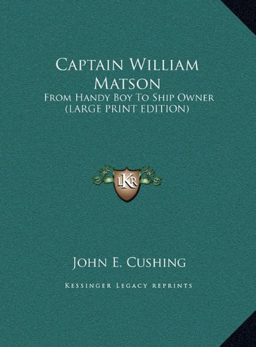 9781169930971: Captain William Matson: From Handy Boy To Ship Owner (LARGE PRINT EDITION)