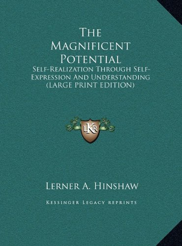9781169932036: The Magnificent Potential: Self-Realization Through Self-Expression and Understanding (Large Print Edition)