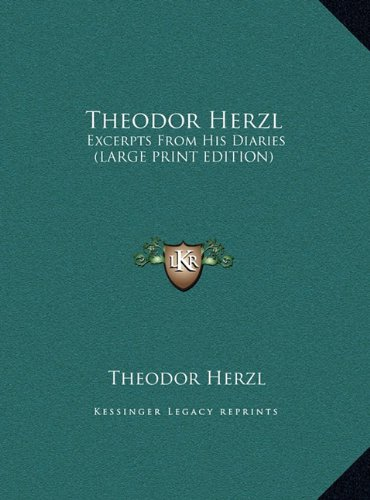 9781169932258: Theodor Herzl: Excerpts From His Diaries (LARGE PRINT EDITION)